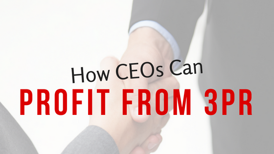 How CEOs Can Profit from 3PR