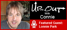 Hear Lonnie's Passionate Story Here on Up or Out with Connie