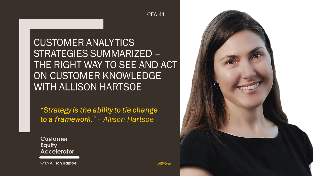 41 | Customer Analytics Strategies Summarized – The right way to see and act on customer knowledge