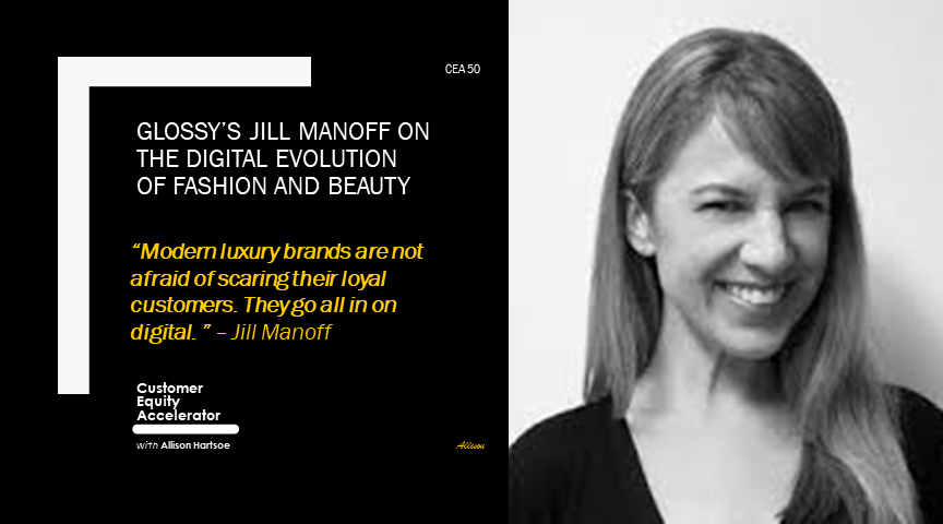 50 | Glossy's Jill Manoff On the Digital Evolution of Fashion and Beauty