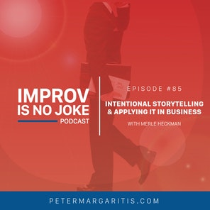 Ep. 85 – Merle Heckman | Intentional Storytelling & Applying it in Business