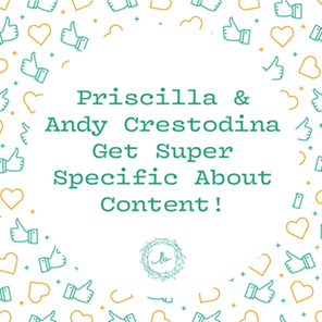 Priscilla and Andy Crestodina Get Super Specific About Content