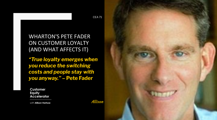 71 | Wharton's Pete Fader on Customer Loyalty (and what affects it)