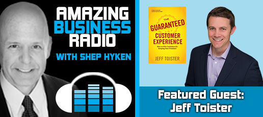 An Amazing Customer Experience, Guaranteed Featuring Jeff Toister