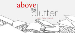 Above The Clutter with Pete Krainik