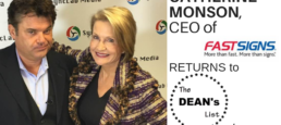 Catherine Monson, CEO of FASTSIGNS Intl, Returns to The DEAN's List!!