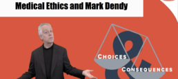 Medical Ethics and the Unusual Story of Mark Dendy