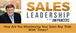 How are you maximizing your sales rep Ride-With times?