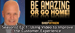 Using Video to Improve the Customer Experience – Season 2 Episode 1