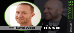 Honesty and Tough Conversations with guest David Wood #MakingBankS4E35