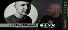 A Journey Through Entrepreneurship with guest Mike McDerment #MakingBank S5E4