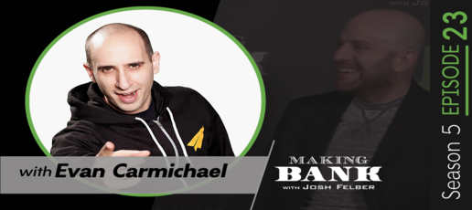 Finding Your Self-Belief and Self-Purpose with guest Evan Carmichael #MakingBank S5E23