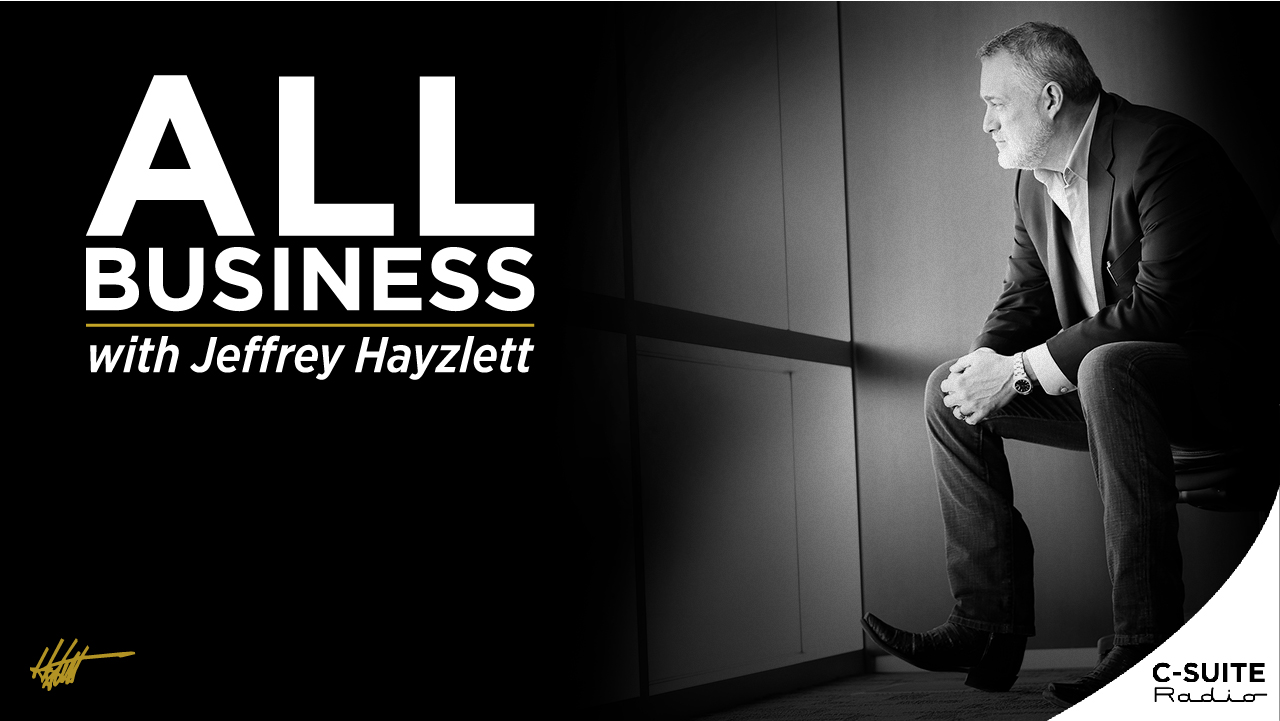 All Business with Jeffrey Hayzlett on C-Suite Radio Announces Blitz Week