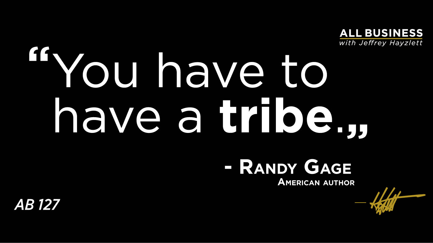 AB 127: Do You Have What It Takes To Be A Thought Leader? – Randy Gage Does.