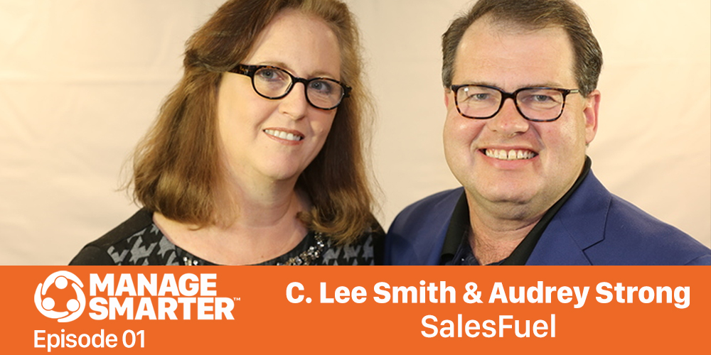 Manage Smarter 01 – C. Lee Smith & Audrey Strong: What to Expect from Manage Smarter
