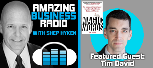 """The """"Magic"""" Behind the Words You Use – Featuring Guest Tim David"""