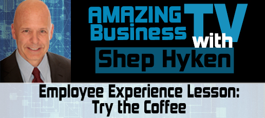 Employee Experience Lesson: Try the Coffee