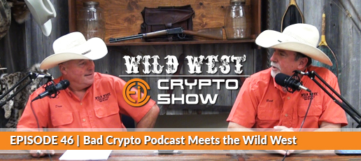 Wild West Crypto Show Episode #46 | Bad Crypto Podcast Meets the Wild West